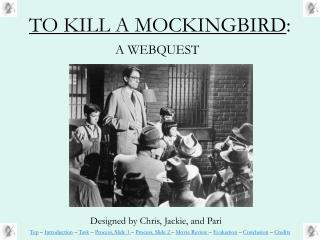 TO KILL A MOCKINGBIRD :