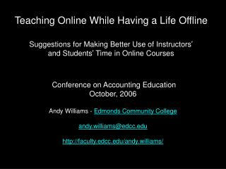 Conference on Accounting Education October, 2006 Andy Williams -  Edmonds Community College
