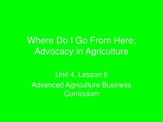 Where Do I Go From Here; Advocacy in Agriculture