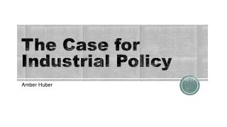 The Case for Industrial Policy