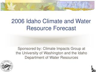 2006 Idaho Climate and Water Resource Forecast