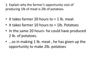 1. Explain why the farmer's opportunity cost of  producing 1lb of meat is 2lb of potatoes.