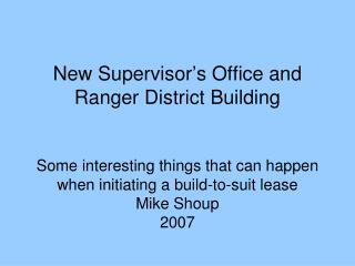 Old Supervisor's Office  and Ranger District Office