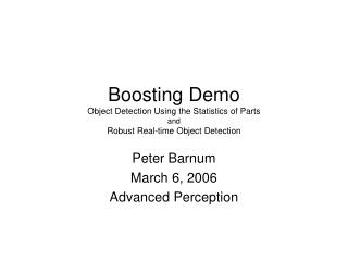 Boosting Demo Object Detection Using the Statistics of Parts and Robust Real-time Object Detection