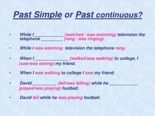 Past Simple  or  Past  continuous?
