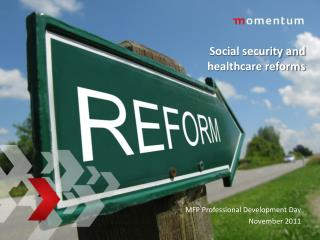 Social security and healthcare reforms