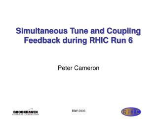 Simultaneous Tune and Coupling Feedback during RHIC Run 6