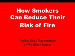 How Smokers  Can Reduce Their Risk of Fire
