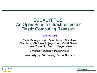 EUCALYPTUS: An Open Source Infrastructure for Elastic Computing Research