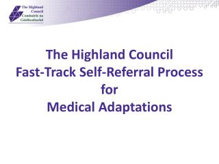 The Highland Council Fast-Track Self-Referral Process for Medical Adaptations