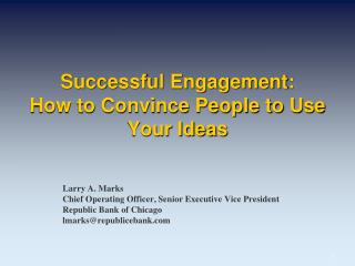 Successful Engagement:  How to Convince People to Use Your Ideas