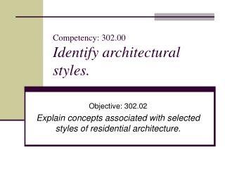 Competency: 302.00 Identify architectural styles.
