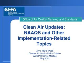 Clean Air Updates: NAAQS and Other Implementation-Related Topics