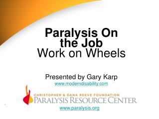 Paralysis On the Job Work on Wheels