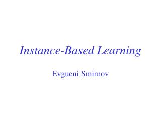 Instance-Based Learning