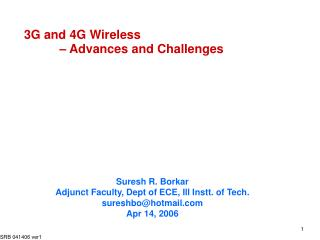 3G and 4G Wireless 	 – Advances and Challenges