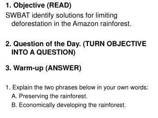 1. Objective (READ) SWBAT identify solutions for limiting deforestation in the Amazon rainforest.