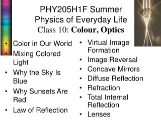 PHY205H1F Summer  Physics of Everyday Life Class 10:  Colour , Optics