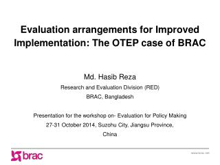 Evaluation arrangements for Improved Implementation: The OTEP case of BRAC Md.  Hasib  Reza