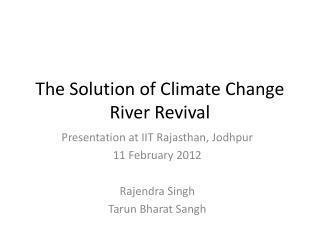 The Solution of Climate Change River Revival