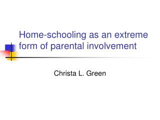 Home-schooling as an extreme form of parental involvement
