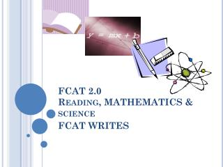 FCAT 2.0  Reading, MATHEMATICS & science