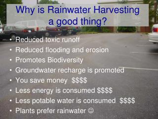 Why is Rainwater Harvesting  a good thing?