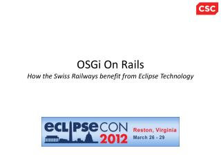 OSGi On Rails How the Swiss Railways benefit from Eclipse Technology