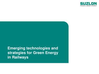 Emerging technologies and strategies for Green Energy in Railways