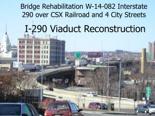Bridge Rehabilitation W-14-082 Interstate 290 over CSX Railroad and 4 City Streets