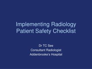 Implementing Radiology Patient Safety Checklist