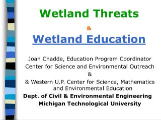 Wetland Threats & Wetland Education