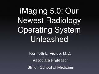 iMaging 5.0: Our Newest Radiology Operating System Unleashed