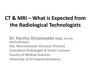 CT & MRI – What is Expected from the Radiological Technologists