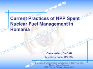 Current Practices of NPP Spent Nuclear Fuel Management in Romania