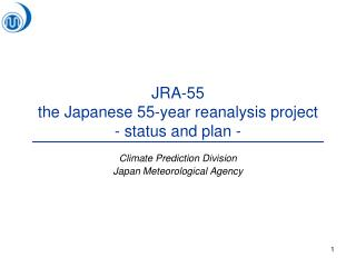 JRA-55 the Japanese 55-year reanalysis project - status and plan -