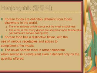 Korean foods are definitely different from foods elsewhere in the world.