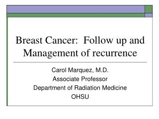 Breast Cancer:  Follow up and Management of recurrence
