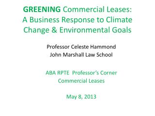 GREENING  Commercial Leases: A Business Response to Climate Change & Environmental Goals