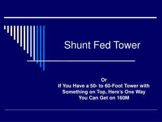 Shunt Fed Tower