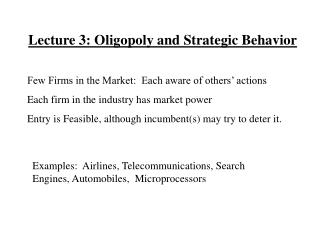 Lecture 3: Oligopoly and Strategic Behavior