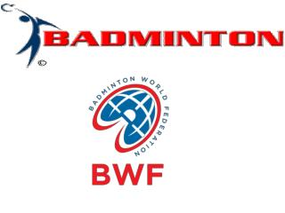 Badminton World Federation Abbreviation  BWF Formation 1934 Type  Sports federation