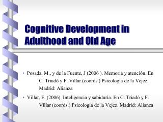 Cognitive Development in Adulthood and Old Age