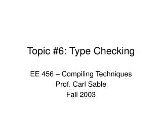 Topic #6: Type Checking