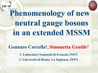 Gennaro Corcella 1 , Simonetta Gentile 2 1. Laboratori Nazionali di Frascati, INFN