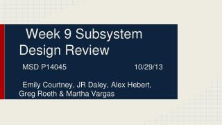 Week 9 Subsystem Design Review
