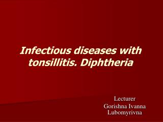 Infectious diseases with tonsillitis. Diphtheria
