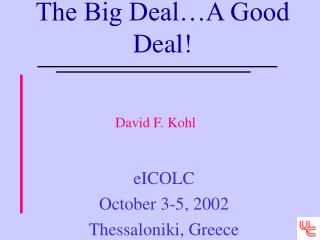 The Big Deal…A Good Deal!