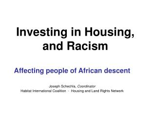 Investing in Housing,  and Racism