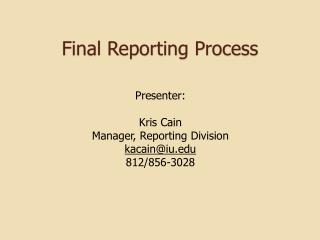 Final Reporting Process